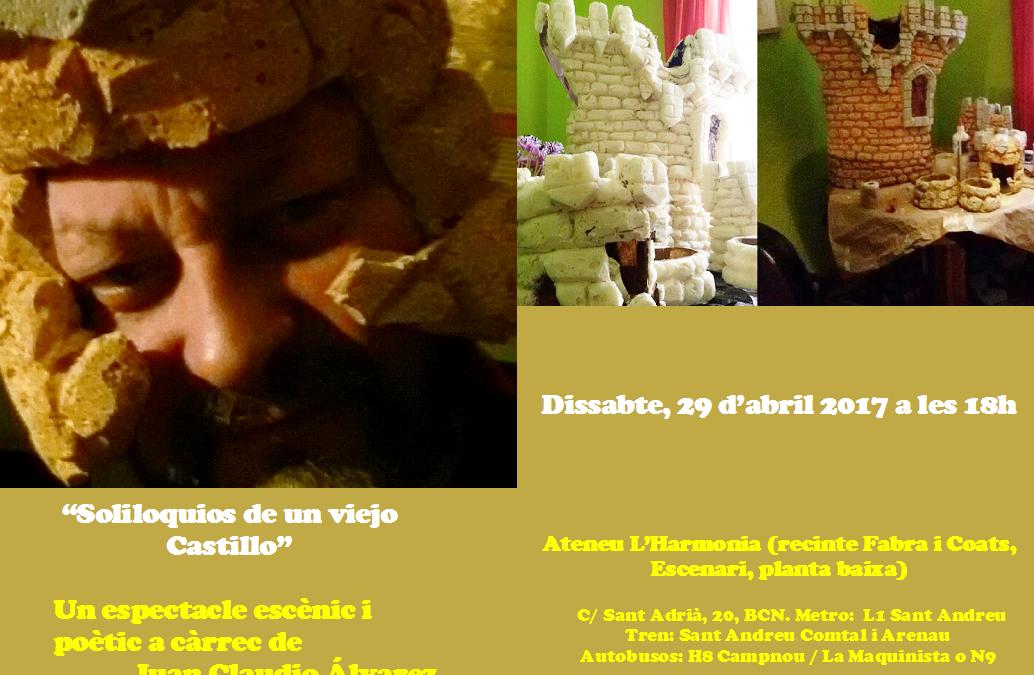 Sábado, 29 de abril 2017. «Soliloquios de un viejo Castillo»