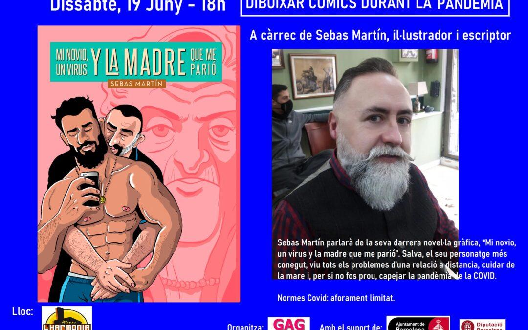 Sábado, 19 Junio – 18h: DIBUJAR CÓMICS durante la pandemia. A cargo de Sebas Martín, ilustrador y escritor