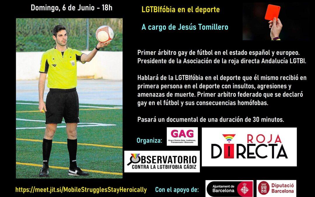 Domingo, 6 de Junio – 18h: LGTBIfóbia en el deporte. A cargo de Jesús Tomillero