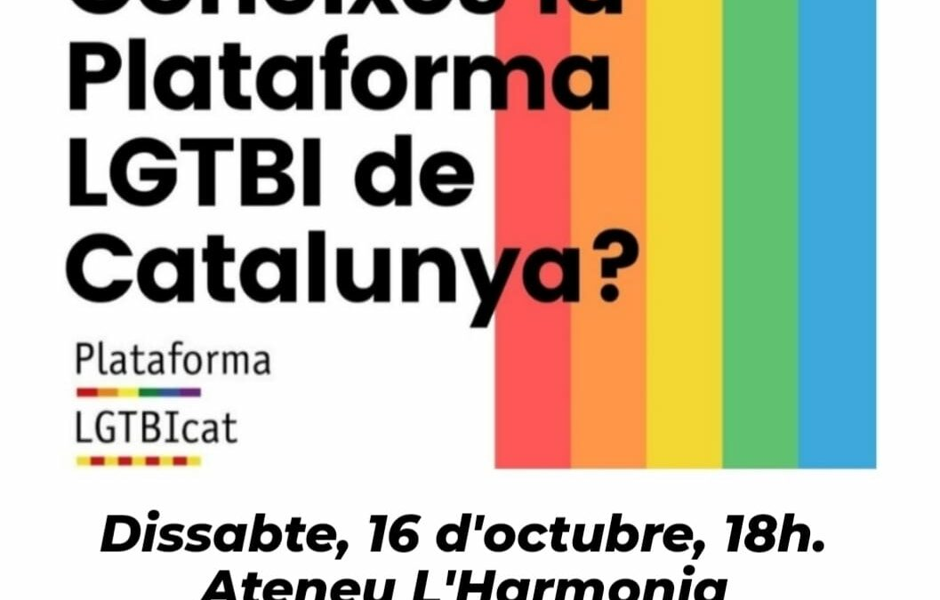 Sábado, 16 de Octubre – 18h: Plataforma LGTBI de Cataluña